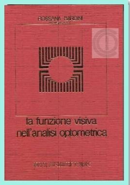LA FUNZIONE VISIVA ANALISI OPTOMETRICA - R. Bardini