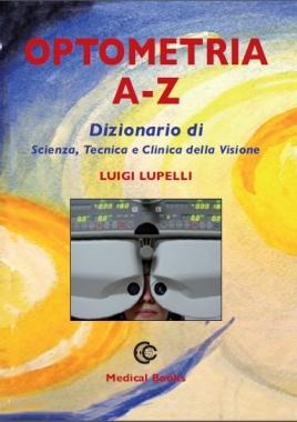 DIZIONARIO OPTOMETRIA A-Z  - Lupelli