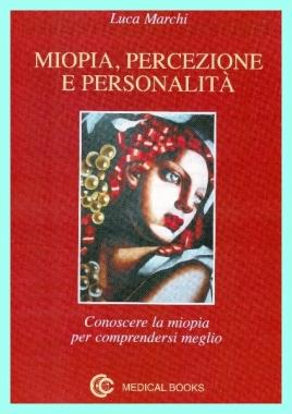 MIOPIA, PERCEZIONE e PERSONALITA' - Luca Marchi